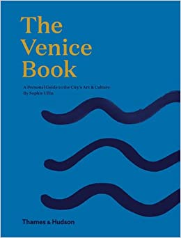 Venice: A Personal Guide to the City's Art & Culture