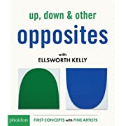 Up, Down & Other Opposites with Ellsworth Kelly (First Concepts With Fine Artists)