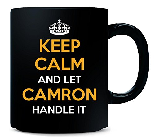 Keep Calm And Let Camron Handle It Cool Gift - Mug