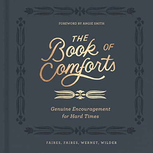 The Book of Comforts: Genuine Encouragement for Hard Times