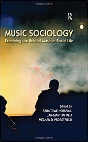 Music Sociology: Examining the Role of Music in Social Life