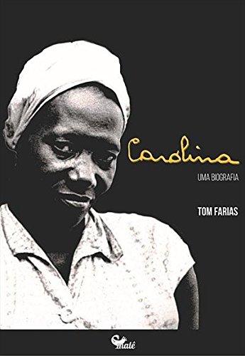 Carolina. Uma Biografia
