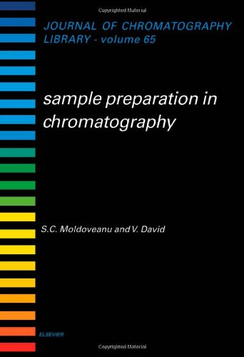 Sample Preparation in Chromatography, Volume 65 (Journal of Chromatography Library)