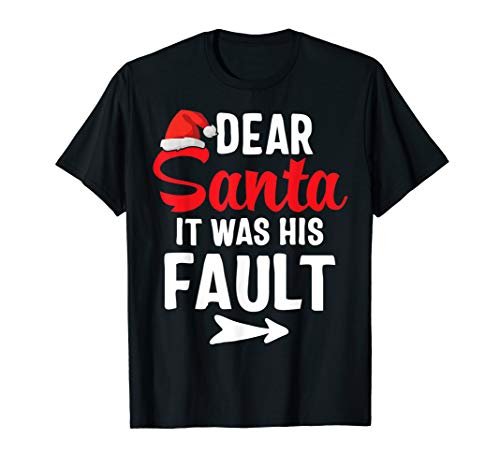 Funny Christmas Couples Shirts Dear Santa It Was His Fault T-Shirt