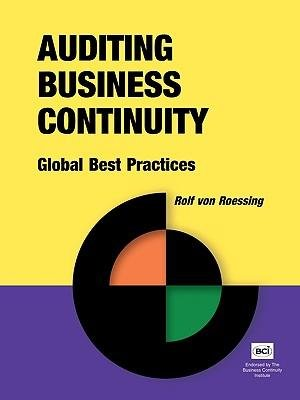 [(Auditing Business Continuity: Global Best Practices )] [Author: Rolf Von Roessing] [Jul-2010] PDF