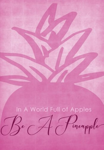 In A World Full of Apples, Be A Pineapple Notebook (A5): A Cute Journal with An Inspirational Quote Cover So You Can Stand Tall, Wear A Crown and Be Best (School Spirit Wear Ideas)