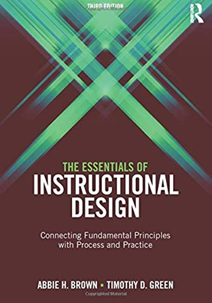 The Essentials Of Instructional Design Abbie Brown Green Timothy D 9781138797079 Amazon Com Books