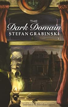 The Dark Domain (Dedalus European Classics) by [Grabinski, Stefan]