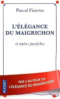 L'élégance du maigrichon  : et autres pastiches, Fioretto, Pascal