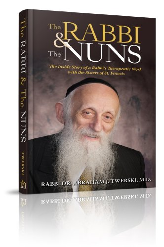 The Rabbi & the Nuns: The Inside Story of a Rabbi's Therapeutic Work With the Sisters of St. Francis