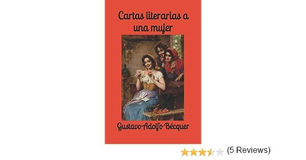 Cartas literarias a una mujer: Amazon.es: Bécquer, Gustavo Adolfo, Tues, JM: Libros