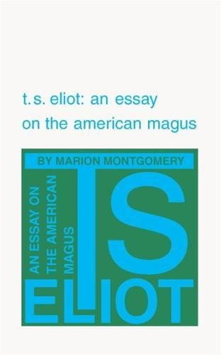 T. S. Eliot: An Essay on the American Magus pdf