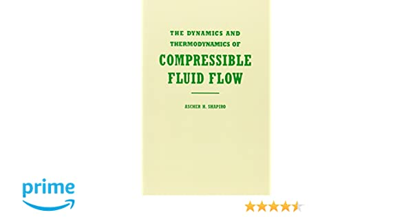 001 the dynamics and thermodynamics of compressible fluid flow 001 the dynamics and thermodynamics of compressible fluid flow vol 1 ascher h shapiro 9780471066910 amazon books fandeluxe Choice Image