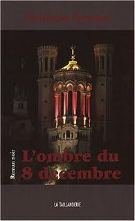 L'ombre du 8 décembre par Christophe Cornillon