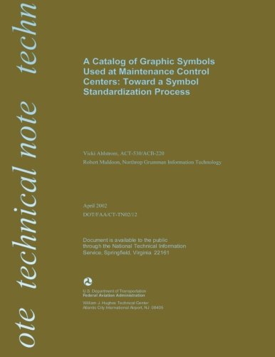 Download A Catalog of Graphic Symbols Used at Maintenance Control Centers: Toward a Symbol Standardized Process pdf