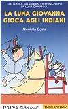 La luna Giovanna gioca agli indiani