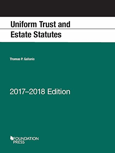 Uniform Trust and Estate Statutes (Selected Statutes)