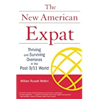 New American Expat: Thriving and Surviving Overseas in the Post-9/11 World: Thriving and Surviving in the Post-9/11World