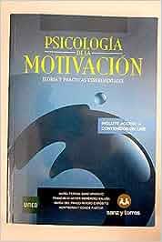 Psicología De La Motivación: Teoría y Prácticas
