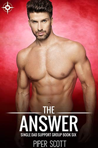 The Answer (Single Dad Support Group Book ()
