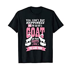 You Can't Buy Happiness But You Can Buy A Goat tshirt Goat
