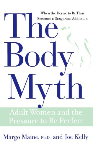 The Body Myth: Adult Women and the Pressure to be Perfect