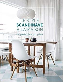 Amazon.fr   Le Style Scandinave à La Maison   Allan Torp, Audrey Favre    Livres
