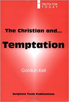 The Christian and Temptation (Truth for Today)