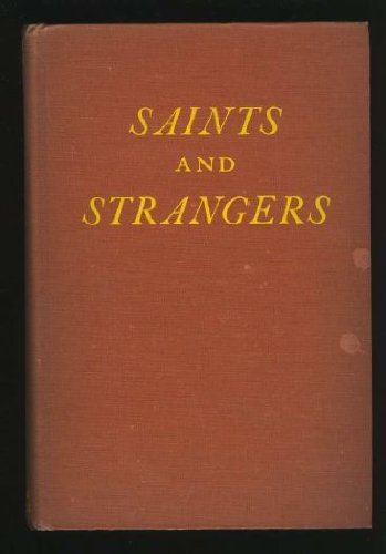 Saints and strangers: Being the lives of the Pilgrim fathers & their families, with their friends & foes; & an account of their posthumous wanderings ... & the strange pilgrimages of Plymouth Rock