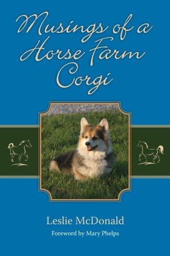 Musings of a Horse Farm Corgi (Horse Farm White)