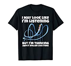 Be sure to check out our store Funny Hobby Shirts for more roller coasters, amusement parks, birthday and christmas gifts, and I may look like I'm listening themed gift ideas. We offer a wide variety of gifts for coaster fan.