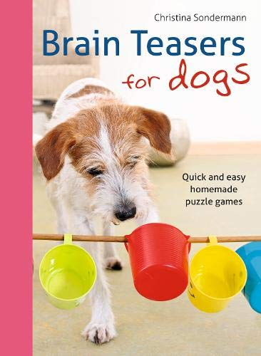 Brain Teasers for Dogs: Quick and Easy Homemade Puzzle Games Click on image for further info.