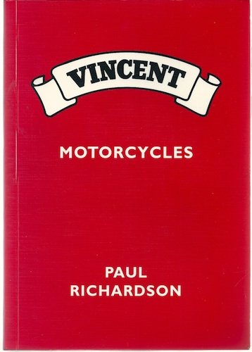 Vincent Motor Cycles: A Practical Guide Covering All Vincent and Vincent H.R.D. Models From 1935