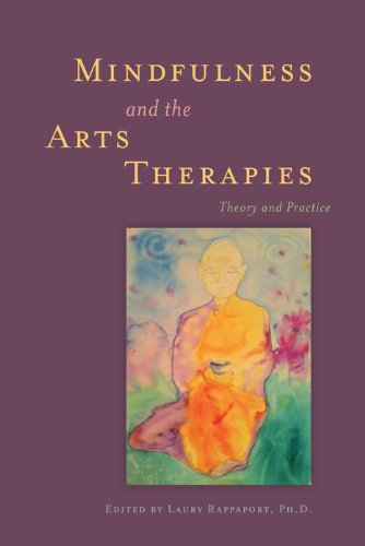 Mindfulness and the Arts Therapies: Theory and Practice Pdf