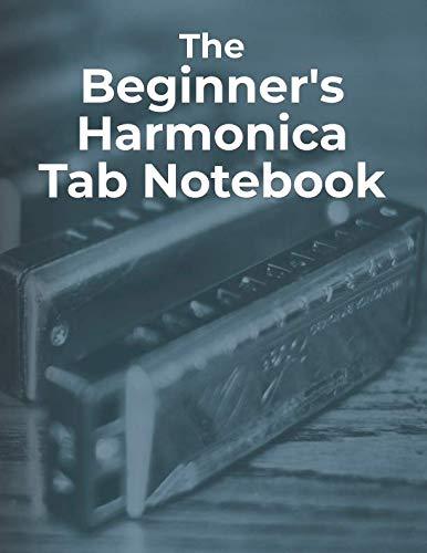 The Beginner's Harmonica Tab Notebook: Blank harmonica tablature notebook for beginner harmonica ()