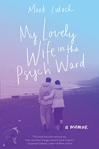 Download for free My Lovely Wife in the Psych Ward: A Memoir