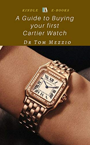 A Guide to Buying your first Cartier Watch: Ultimate French (Cartier Antique)