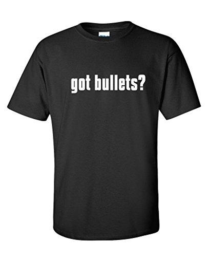 Got Bullets Ammo Gun Military Anarchy Funny T Shirt L Black