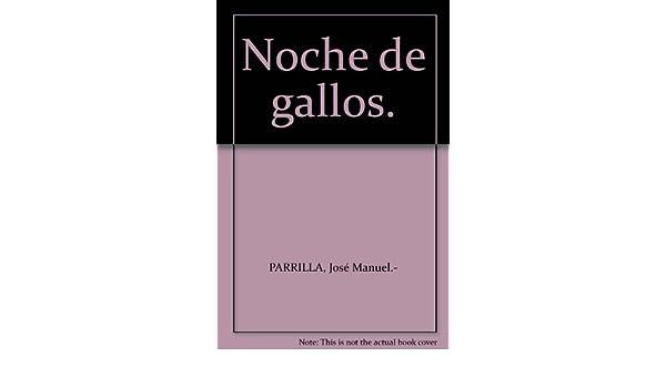 Noche de gallos.: Amazon.com: Books