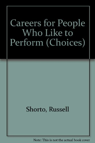 Careers for People Who Like to Perform (Choices) por Russell Shorto