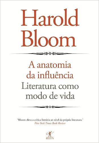 Anatomia da Influencia (Em Portugues do Brasil): Harold Bloom ...