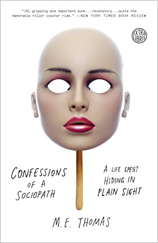 Confessions of a Sociopath: A Life Spent Hiding in Plain Sight cover