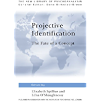 Projective Identification: The Fate of a Concept (The New Library of Psychoanalysis) (English Edition)