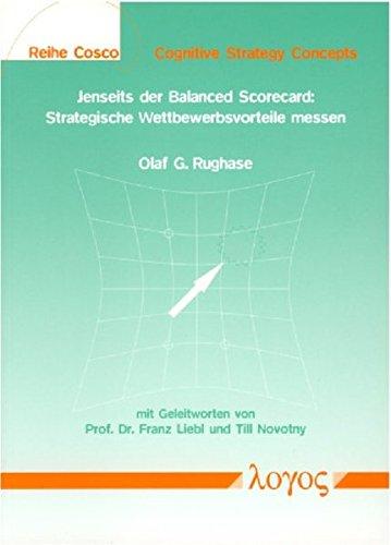 Jenseits der Balanced Scorecard: Strategische Wettbewerbsvorteile messen (COSCO - Cognitive Strategy Concepts, Band 1)
