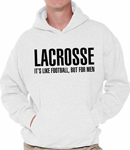 Awkward Styles Men's Lacrosse It`s Like Football But for Men Hoodie Hooded Sweatshirt Sport White L ()