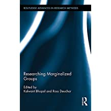 Researching Marginalized Groups (Routledge Advances in Research Methods Book 14)