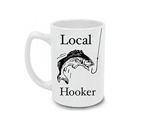 Funny Fishing Mug/Local Hooker Coffee Mug/Fisherman Mug/Fishing Gift/Fishing Mug/Fly Fishing/Fisherman Coffee Mug/Gift for Him