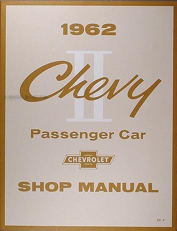 - 1962 Chevy II & Nova Repair Shop Manual Reprint