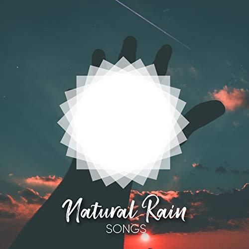 Natural Rain Songs for Relaxing