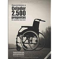 Oposiciones a Celador. 2500 preguntas de examen tipo test (2a. Ed.): Recopilación de pruebas reales utilizadas en ofertas de empleo. Preguntas resueltas